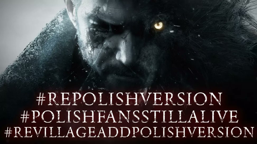 @RE_Games Resident Evil Village without Polish language version! For the first time in 14 years! Polish fans are still alive! Please don't leave us out!  Capcom please respond.  #PolishFansStillAlive #Re8PolishVersion #ResidentEvilVillageAddPolishVersion https://t.co/AdoSXS1ruA