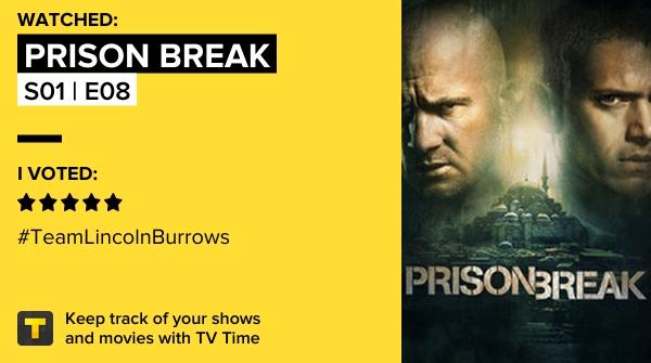 I've just watched episode S01   E08 of Prison Break! #PrisonBreak #stayhome   #tvtime