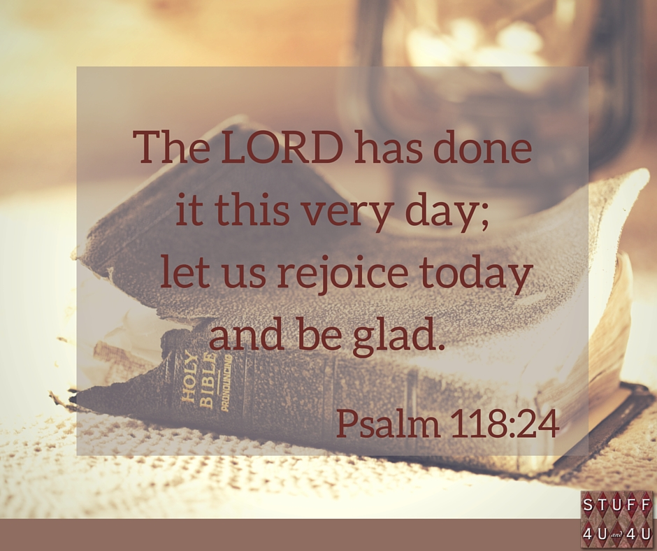 #inspiration This is the day that the Lord has made; let us rejoice and be glad in it. Psalm 118:24