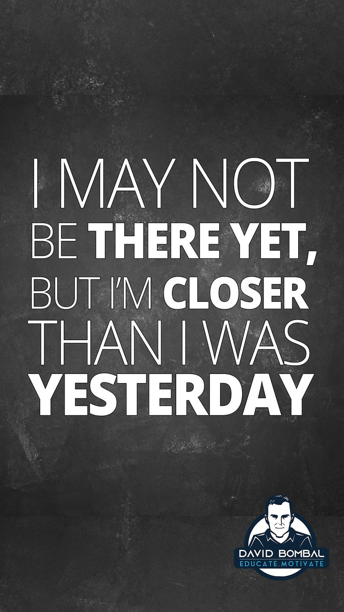 I may not be there yet, but I'm closer than I was yesterday.  #DailyMotivation #inspiration #motivation #bestadvice #lifelessons #changeyourmindset