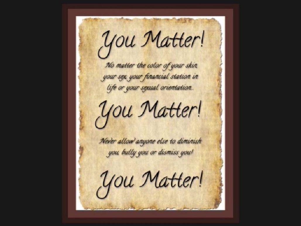If you're struggling today, please believe me when I say YOU MATTER! #SaturdayMotivation  #ThinkBigSundayWithMarsha  #Wisdom #Courage #Diversity #Peace #Respect #BeTheChange #WearAMask  #SocialDistancing