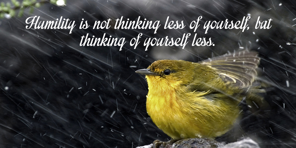 Humility is not thinking less of yourself, but thinking of yourself less. #SuperSoulSunday