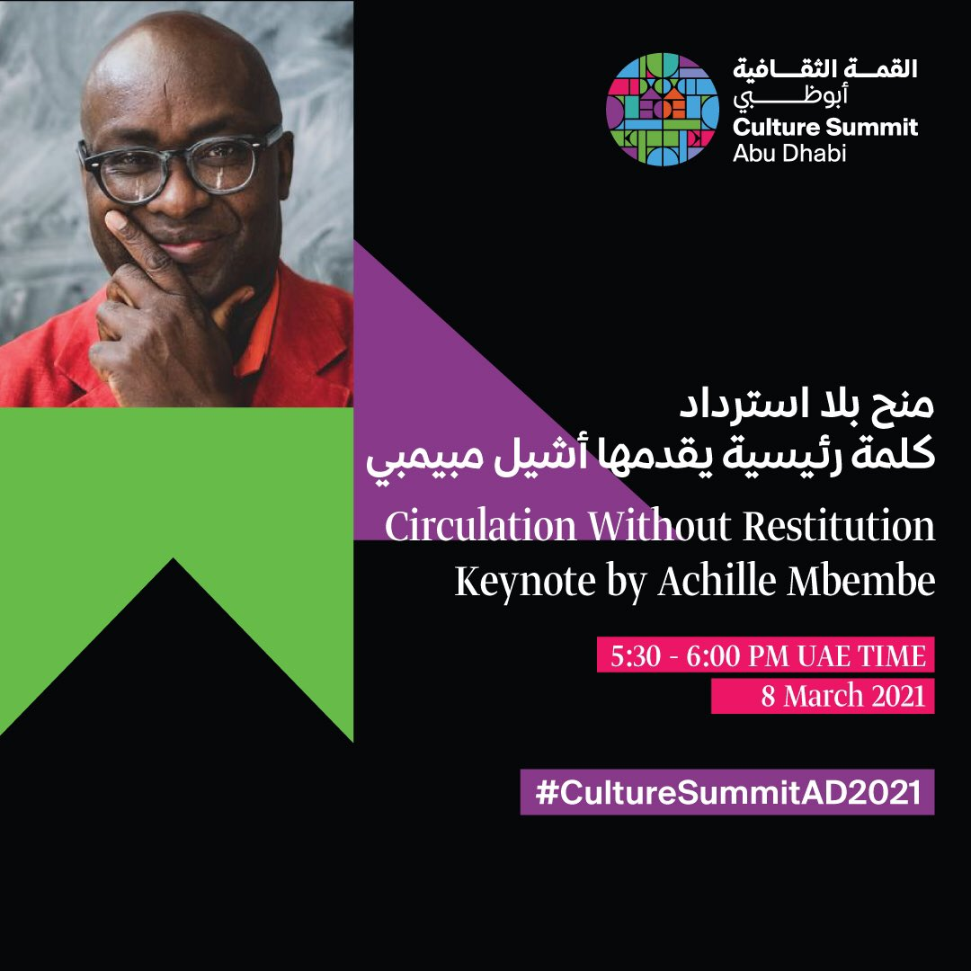Speaker Achille Mbembe will be hosting his keynote address at Culture Summit 2021 on 9 March at 5:30 PM UAE time.  Visit the link   for registration to the event starting on 8 March.   #CultureSummitAD2021 #InAbuDhabi