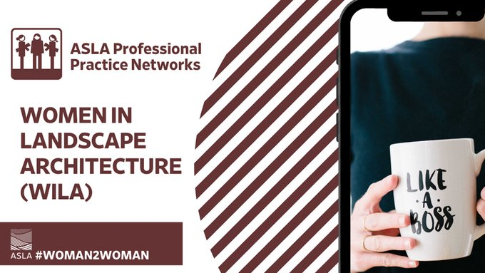 The Women in Landscape Architecture (WILA) Professional Practice Network works to create network....