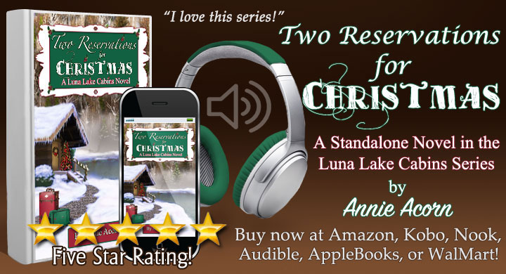 Two Reservations for Christmas – my Luna Lake Cabins standalone novel  Can love overcome the past? #Amazon #Kindle #Audible #iTunes #Kobo #Nook #Walmart #Christmas #Romance #BookBoost #SWRTG #TW4RW #IARTG #authorRT :-)