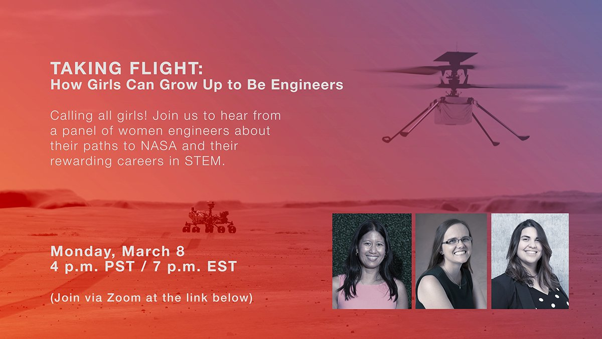 Webinar: Taking Flight–How #Girls Can Grow Up to be #Engineers When: Mon, March 8, 2021, 4pm PT (7pm ET) Join us to hear our talented team of women engineers who are operating rovers and the first helicopter flight on Mars  #IWD2021 #STEM #WomeninSTEM #NASA