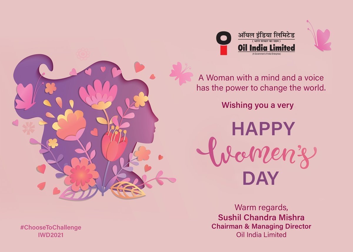 A woman with a mind and a voice has the power to change the world. Shri Sushil Chandra Mishra, CMD, #OilIndiaLimited extend greetings and warm wishes to all the women on #InternationalWomensDay. #WomensDay #ChooseToChallenge #IWD2021