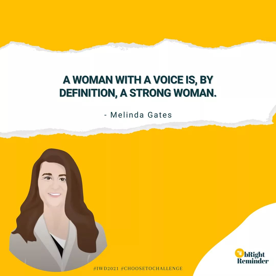 A woman with a voice, By definition a strong woman. -Melinda Gates  Happy International Women's Day  #IWD2021 #ChooseToChallenge #ChooseToChallenge2021 #womensday2021 #March8th