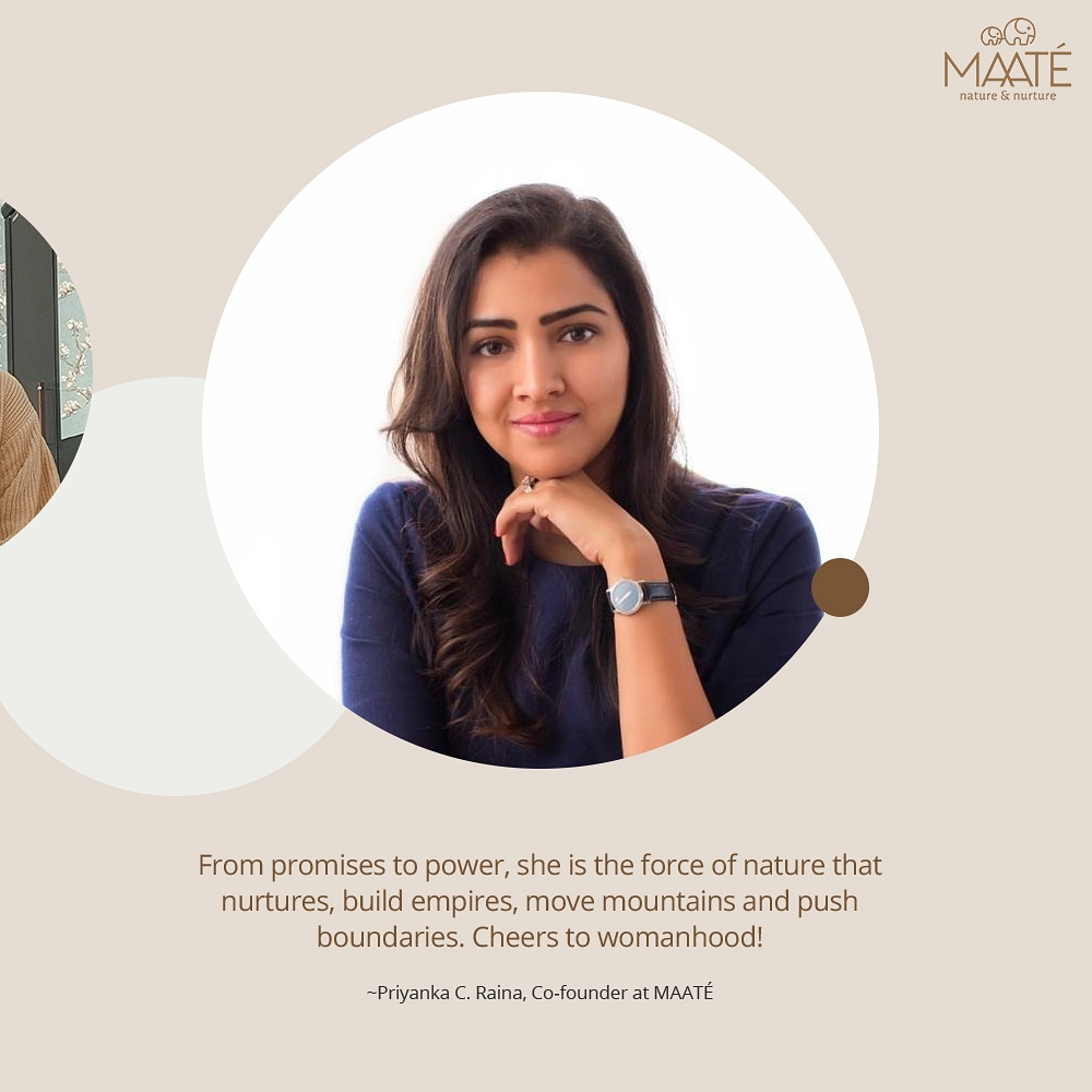 "Our founder @PriyankaCRaina who inspires so many of us everyday believes ""From promises to power, she is the force of nature that nurtures, build empires, move mountains and push boundaries. Cheers to womanhood!"" #internationalwomensday #wondersofnature #womenbehindMAATE"