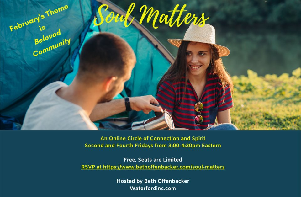 Join Us! An online circle of connection and spirit. Friday, 2/26, 3:00 pm - 4:30 pm ET Free, Space is Limited RSVP:  #soulmatters #inspirationalquotes #leadingwithpurpose #belovedcommunity