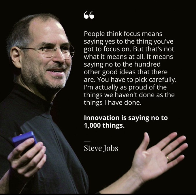 is saying no to 1,000 things. Happy Birthday Steve Jobs!