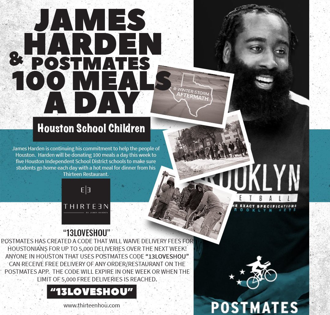James Harden is donating 100 meals from his restaurant each day this week to five Houston schools to ensure that students go home with a hot meal.  Additionally, he has partnered with Postmates to offer 5,000 people in Houston free delivery from any restaurant in the city.