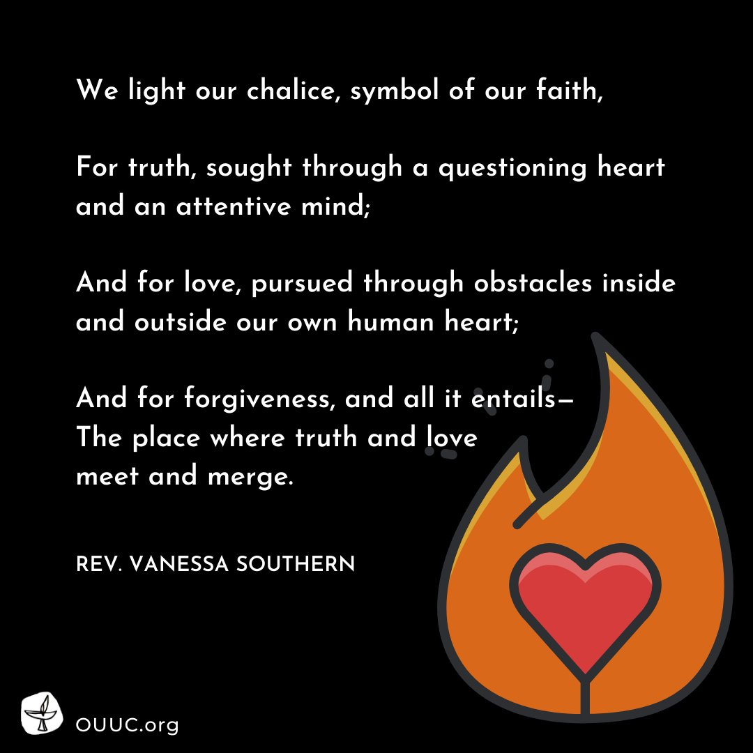 """We light our chalice, symbol of our faith,  For truth...;  And for love...;  And for forgiveness...""  - Rev. Vanessa Southern  #belovedcommunity #ouuc"