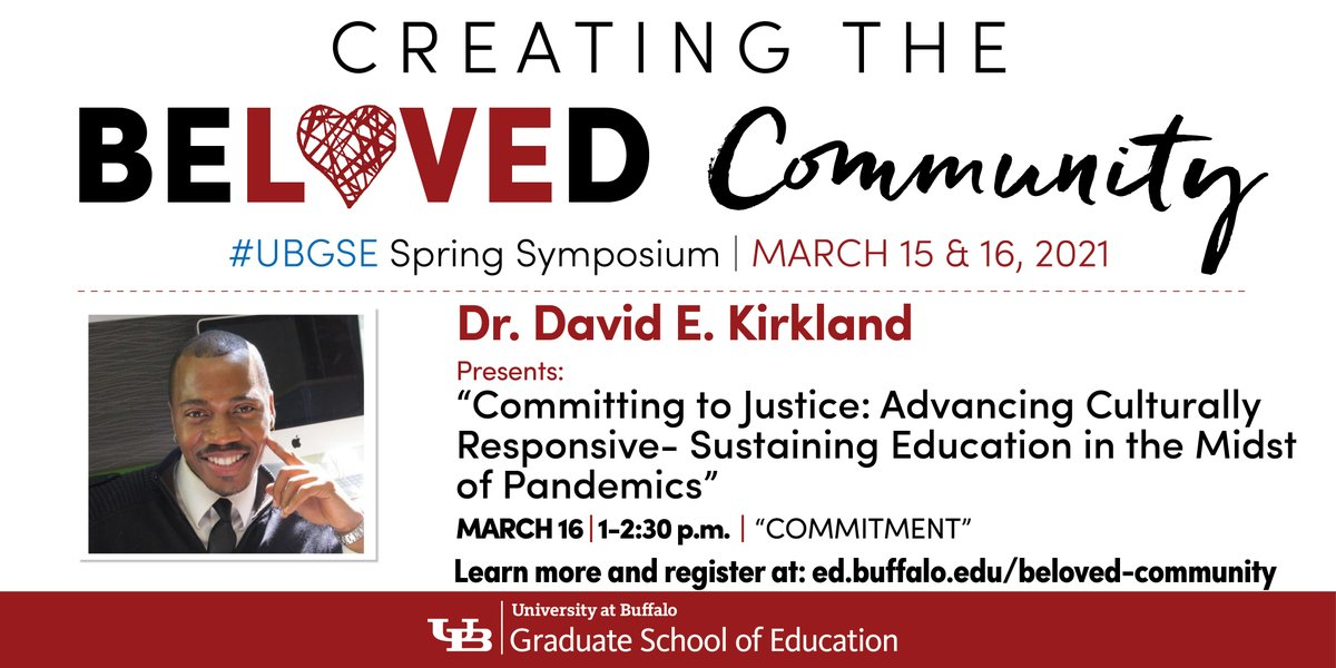 Advance culturally responsive education and join @davidekirkland from @Columbia for his presentation at @UBGSE's #BelovedCommunity spring symposium March 16. Register at . #UBuffalo #OneGSE #Commitment #AcademicsForBlackLives #EquityInEducation