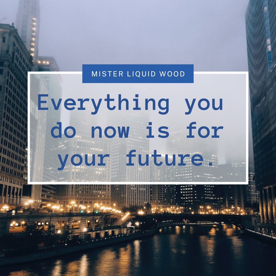 Everything you do now is for your future. #QuoteOfTheDay