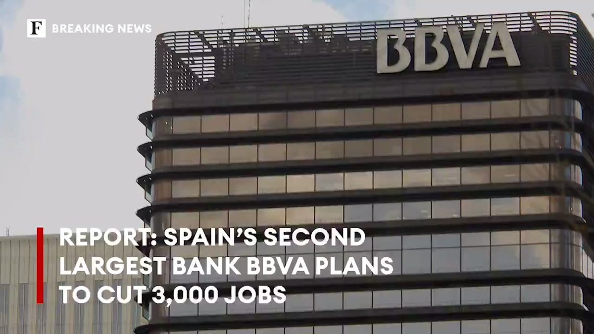 BBVA reportedly plans to slash 3,000 jobs as it deals with loan losses amid a drive towards more digitization