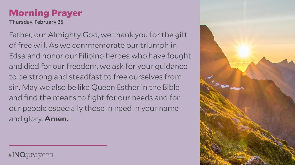 Today's Morning Prayer. #INQPrayers  As we commemorate our triumph in Edsa and honor our Filipino heroes who have fought and died for our freedom, we ask for your guidance to be strong and steadfast to free ourselves from sin. Amen.