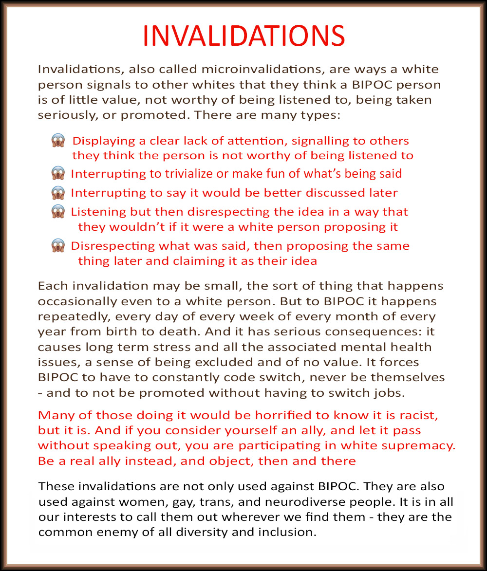 Are you Black, Indigenous, a Person of Color (BIPOC)? Then you will know what invalidations are, and it's time to call whites out on it.  If you aren't BIPOC, then you may well use them against BIPOC every day. #BlackLivesMatter  #AsianLivesMatter #HispanicLivesMatter #Indigenous