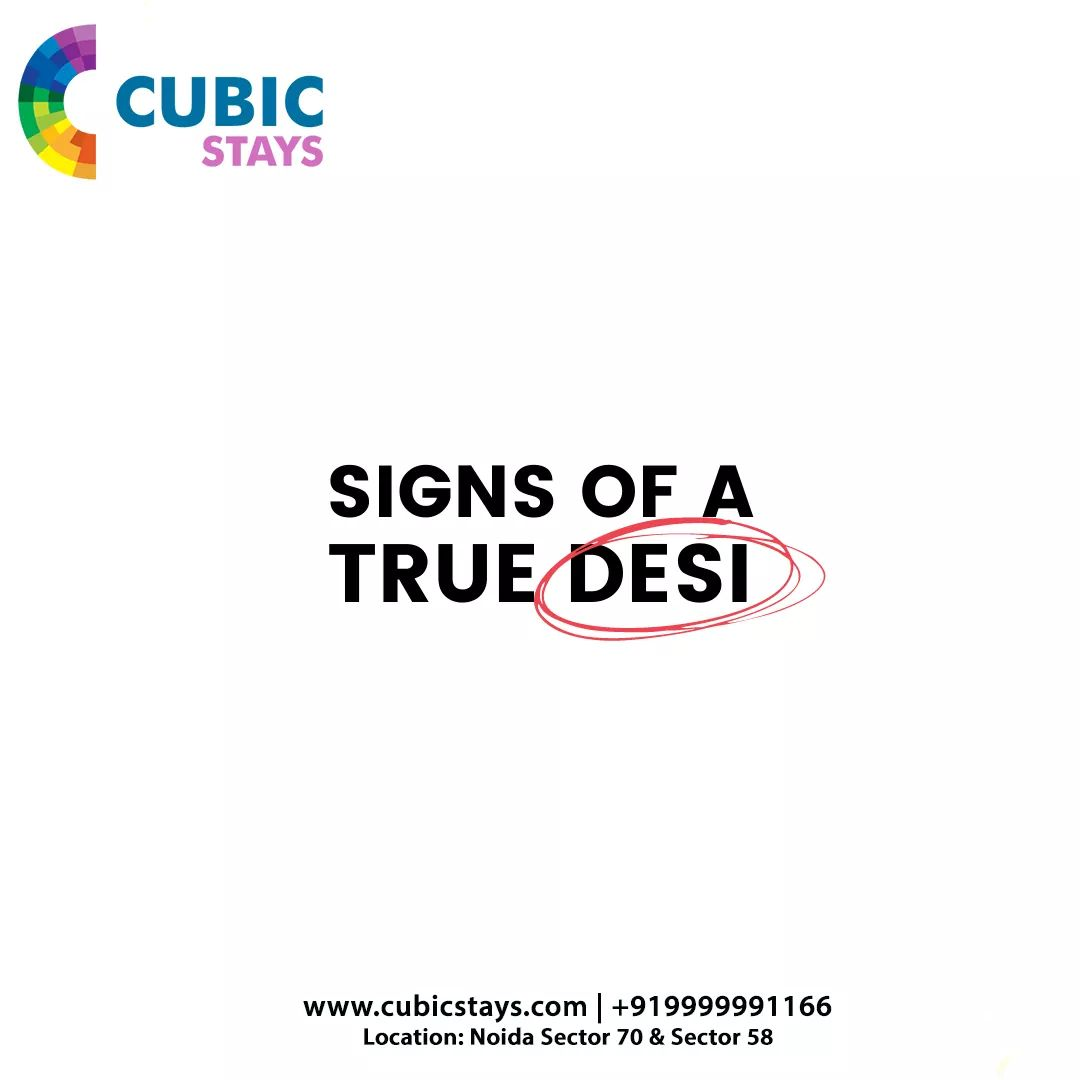 Signs of a True Desi... Tag your friends who do these type of activities... #cubicstayslife #cubicstays #PGAccomodation #Noida #smartliving #CoLiving #PGaccommodation #pginnoida #friends #ROOMMATE