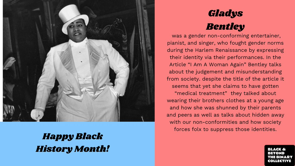 Today we are uplifting Gladys Bentley AKA Bobby Minton, a pianist, singer, and entertainer during the Harlem Renaissance. She was known for performing in tuxedos with top hats, singing raunchy songs about sexism and abusive relationships.#BlackHistoryMonth #beyondthebinary