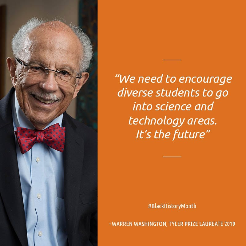 It's #BlackHistoryMonth  We celebrate 2019 Tyler Prize Laureate Warren Washington, one of the first Black Americans to earn a PhD in Atmospheric Sciences. He advised six presidents on Climate Change, and continues to mentor diverse youth!  #blackinstem