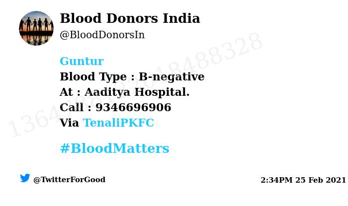 #Guntur Need #Blood Type :  B-negative At : Aaditya Hospital.  Blood Component : Blood Number of Units : 3 Primary Number : 9346696906 Via: @TenaliPKFC #BloodMatters Powered by Twitter