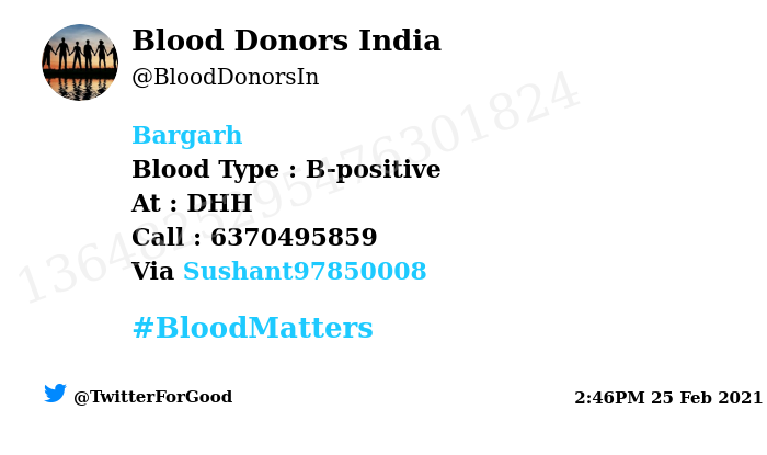 #Bargarh Need #Blood Type :  B-positive At : DHH Blood Component : Blood Number of Units : 2 Primary Number : 6370495859 Via: @Sushant97850008 #BloodMatters Powered by Twitter
