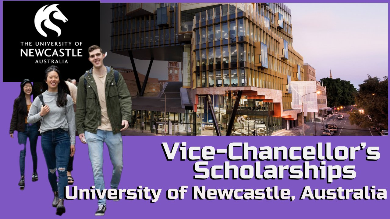 Vice-Chancellor's Scholarships at  University of Newcastle, Australia