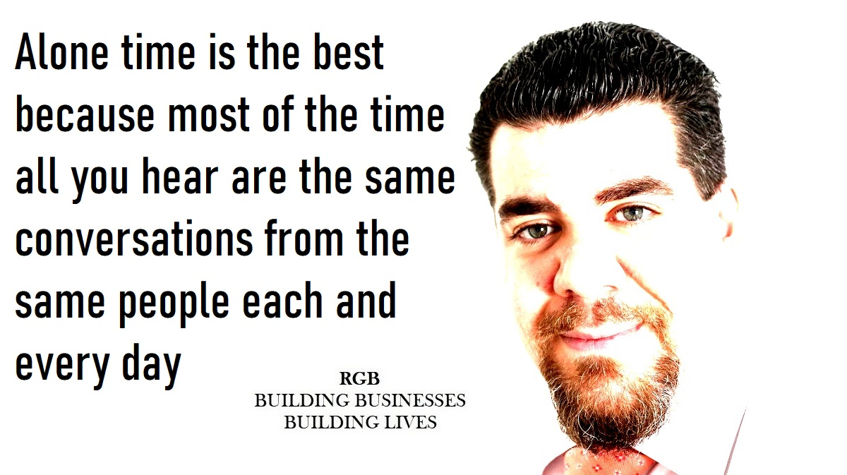 Alone time is the best because most of the time all you hear are the same conversations from the same people each and every day #RGBotaris #Quotes #Inspired #getmotivated #Motivation  @Entrepreneur @businessinsider @TEDTalks @successmagazine @Forbes @foundr @Inc @SpeakersDaily
