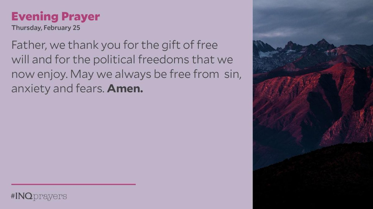 Tonight's Evening Prayer. #INQPrayers  Father, we thank you for the gift of free will and for the political freedoms that we now enjoy. May we always be free from  sin, anxiety and fears. Amen.