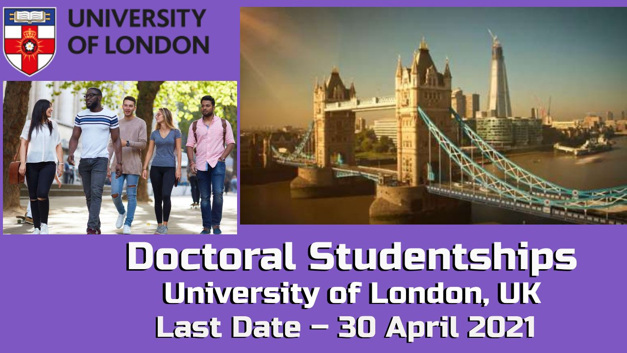 Doctoral Studentships at University of London, United Kingdom