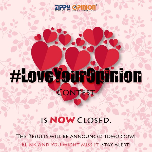 Your entries made us feel giddy inside, Zippians! 😻 We'll share the winners list soon. Come back to find out if you won! #LoveYourOpinion #ValentinesDay #VDay #Love #ZippyOpinion #Contest #Rewards
