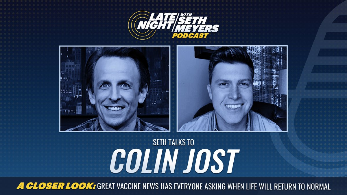 On today's #LNSM Podcast: #SNL's @ColinJost! Plus, @SethMeyers takes #ACloserLook at what the promising vaccine news really means.  🎧 Apple Podcasts:  🎧 Spotify:  🎧 Google Play: