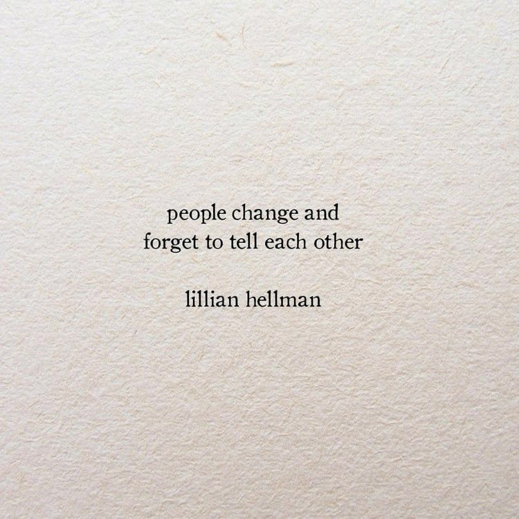 People change and forget to tell each other.  #ThursdayThoughts #quote #relationship