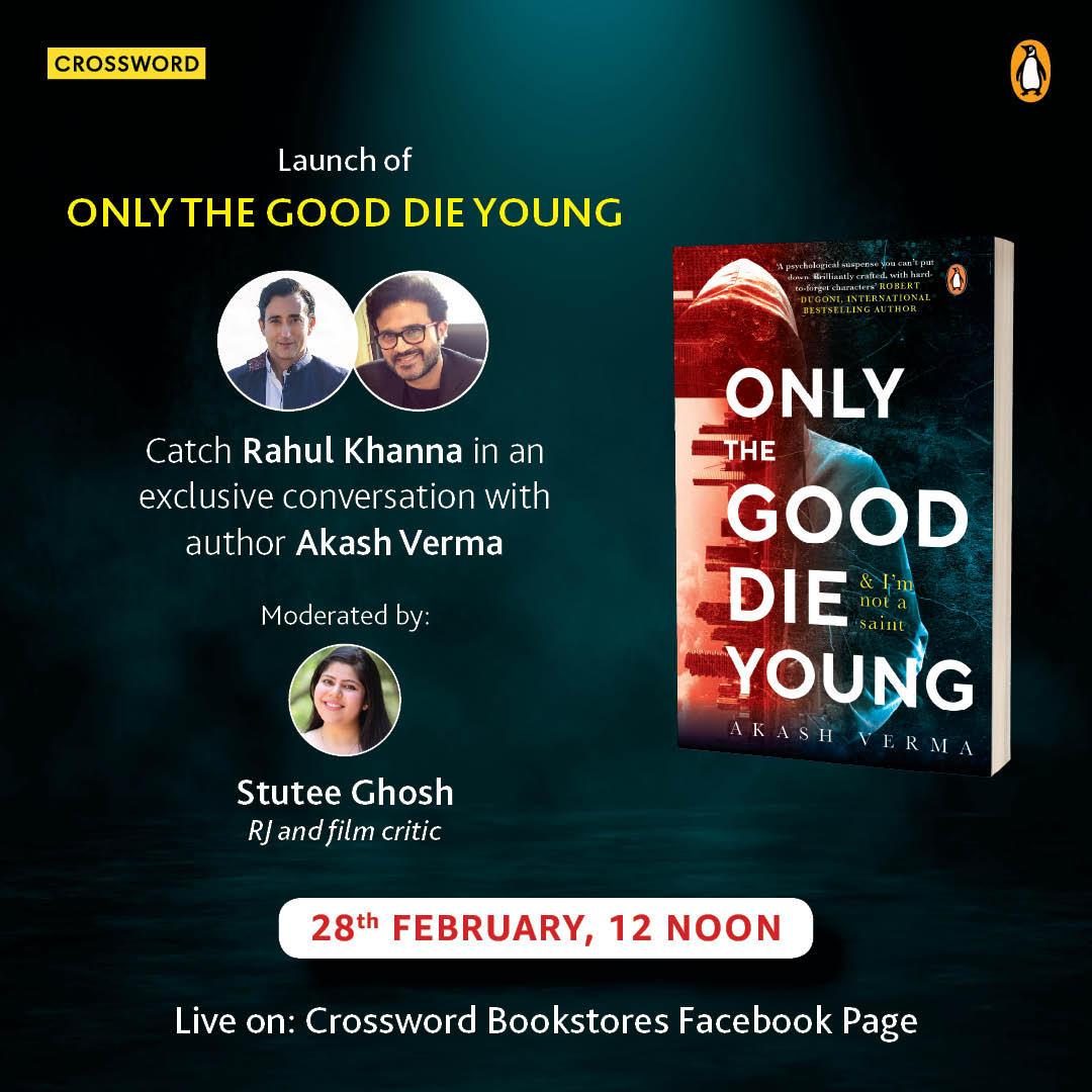 Join us for the launch of the book 'Only The Good Die Young' with @R_Khanna in conversation with author Akash Verma and RJ Stutee Ghosh on 28th February at 12:00 pm on our Facebook page.  #CrosswordBookstores #CrosswordLive #AuthorLive https://t.co/egmeIwysNq