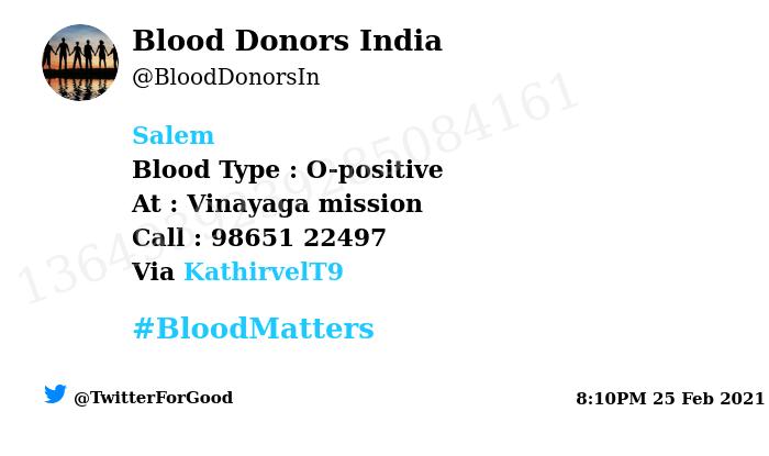 #Salem Need #Blood Type :  O-positive At : Vinayaga mission Blood Component : Blood Number of Units : 2 Primary Number : 98651 22497 Via: @KathirvelT9 #BloodMatters Powered by Twitter