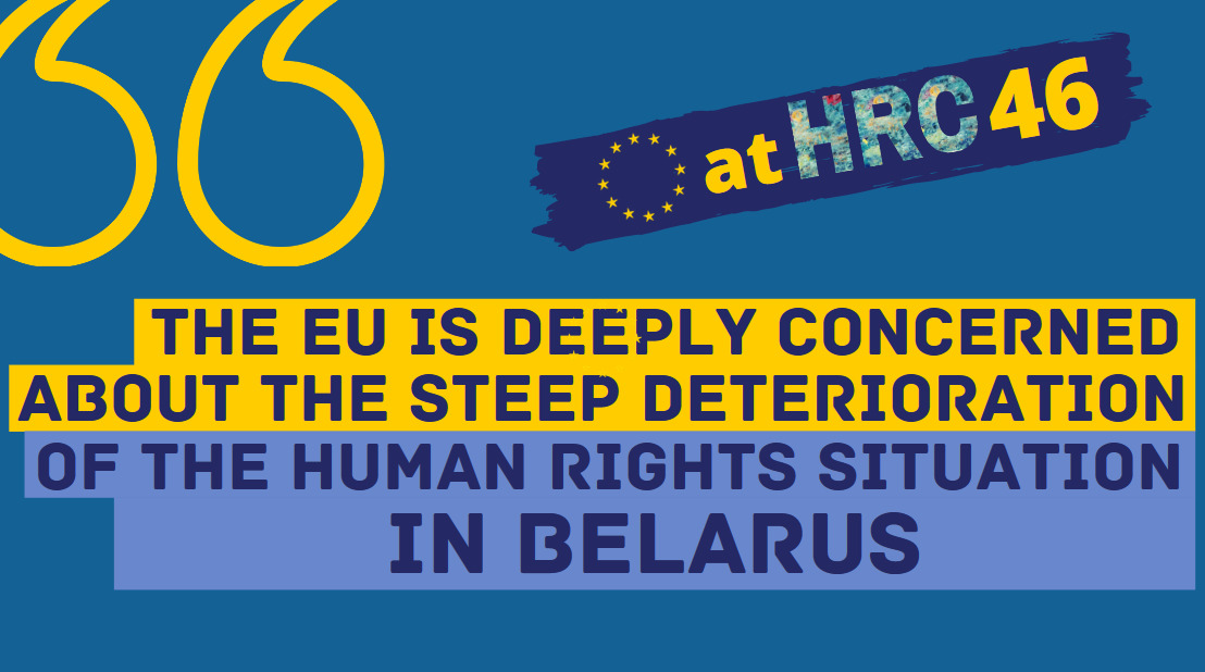 In view of steep deterioration of the human rights situation in #Belarus, the EU🇪🇺 will present a resolution aiming to ensure the much needed continued international scrutiny of the human rights violations & to ensure accountability. #HRC46   Full EU stmt➡️