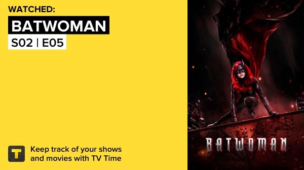 I've just watched episode Batwoman #batwoman S02 | E05   #tvtime