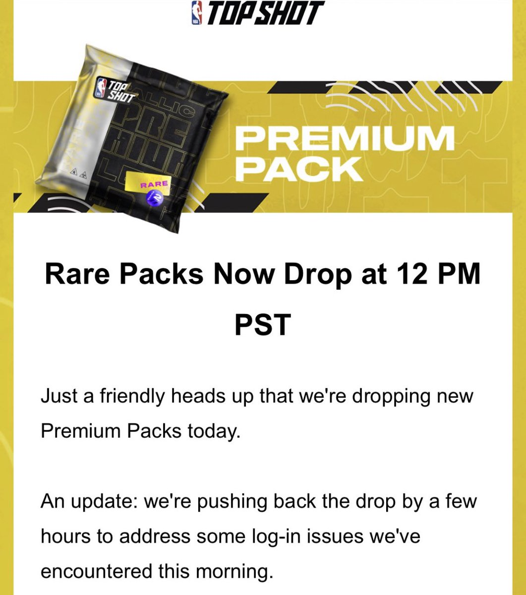 ".@nba_topshot has sent out an email pushing back today's Premium Pack drop to 12:00pm PT ""to address some log-in issues."""