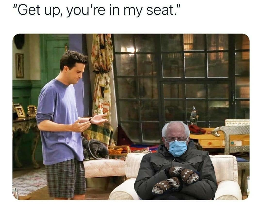 #BernieSanders #Berniememe  Get off Chandler's Seat !! 👏🤩👏🤩😬 @MatthewPerry @FriendsTV