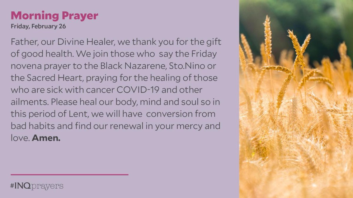 Today's Morning Prayer. #INQPrayers  Father, our Divine Healer, we thank you for the gift of good health. Please heal our body, mind and soul so in this period of Lent, we will have  conversion from bad habits and find our renewal in your mercy and love. Amen.
