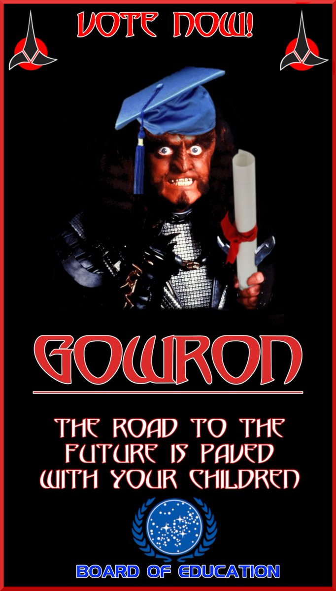 The time of my greatest battle is upon me. Vote Gowron for Sector 001 School Board Chancellor this April 6th! The road to the future is paved with your children, and I shall lead them! Qapla'! #StarTrek #education