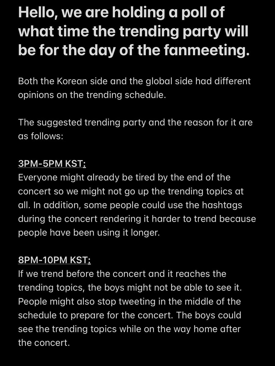 Hi, please vote for the trending party schedule for the fanmeeting!  TL;DR: We think of the trending party as a way to help hype up the concert and cheer on the boys as they might be nervous; whereas the Korean team thinks more of it as a way to tell them that theu worked hard