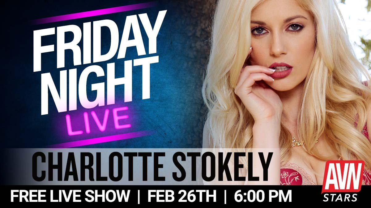 Joining us for #FridayNightLive at 6pm tomorrow night is the lovely @char_stokely. Do you think you can handle what she has planned? stars.avn.com/charlottestoke…