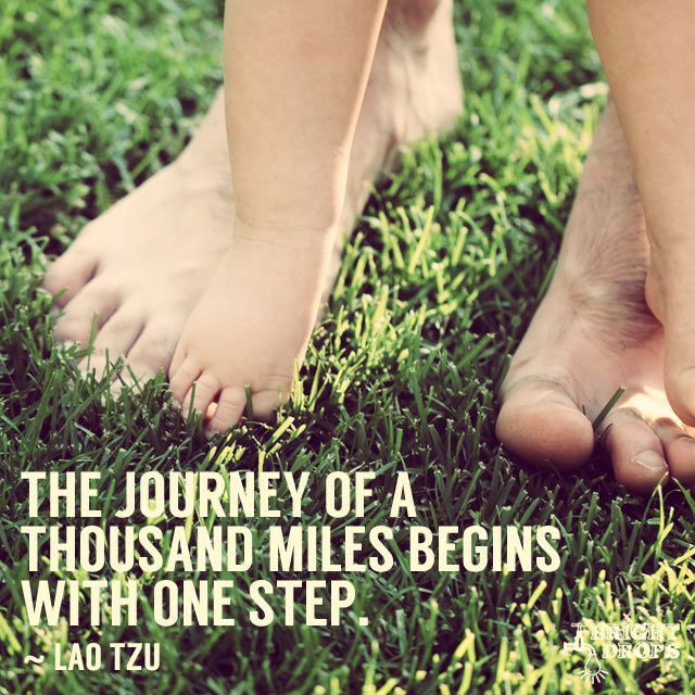 The journey of a thousand miles, begins with a single step. #quote #mondaymotivation