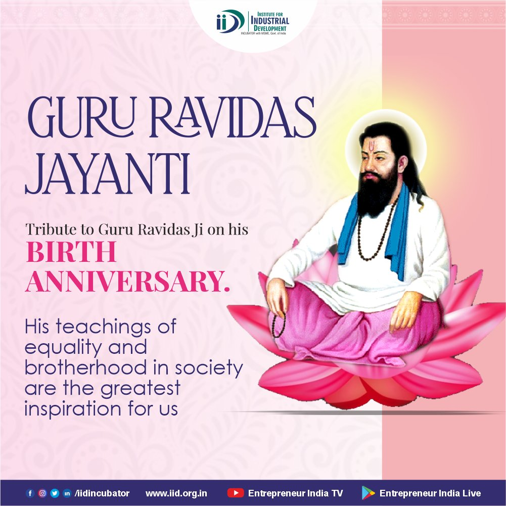IID pays a humble tribute on the birth anniversary of Sant Ravidas Ji, who preached values of equality and social justice. We need to emulate his principles and values in society.  #GuruRaviDasJayanti #SantRavidasJayanti #BirthAnniversary #IID #IIDForEntrepreneurs #SundayMorning