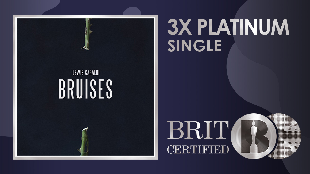 💘 'Bruises', the massive single from @LewisCapaldi, has gone #BRITcertified 3x Platinum! 💿💿💿