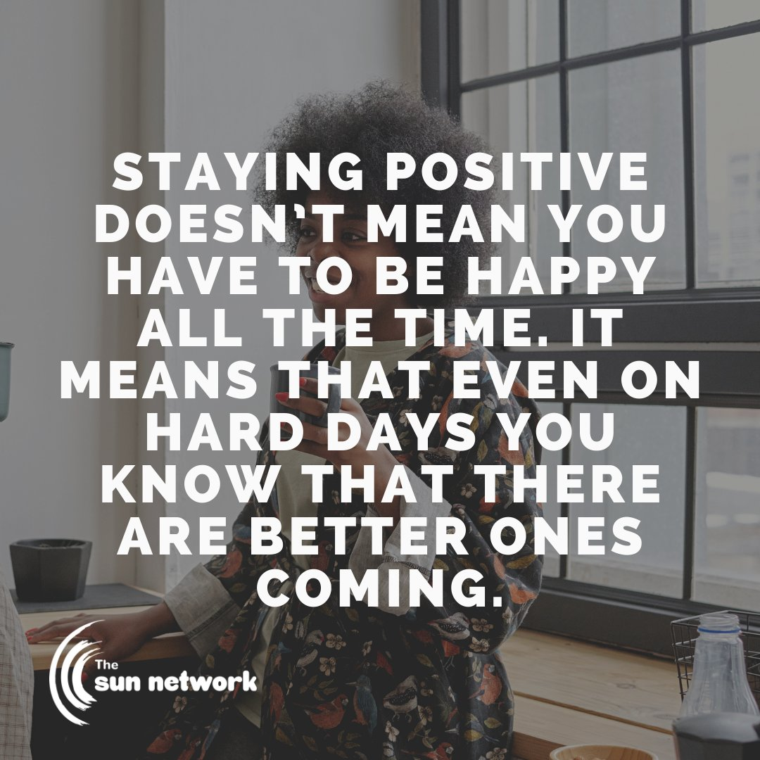 Staying positive doesn't mean you have to be happy all the time, it means that even on the hard days you know that there are better ones coming. - #sunquoteoftheday #mentalhealth #recovery #motivation