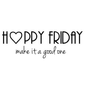 It's one of my favorite days of the week! Make your Friday fabulous by finding the good! You determine what your day will be by your actions, words, and reactions. Sparkle and shine! #fridaymorning #FridayThoughts