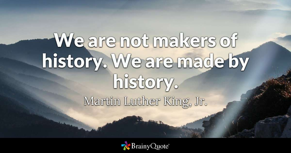"""""""We are not makers of history. We are made by history."""" by Martin Luther King, Jr.      #MartinLutherKing #IHaveADream #love #BlackHistory #RichEssentialsOH #BlackOwned"""
